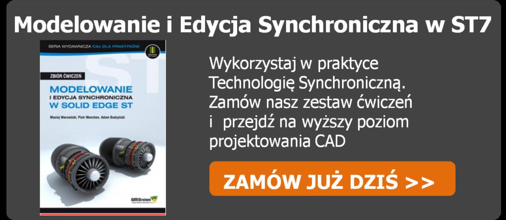 Zamów ćwiczenia Modelowanie i Edycja Synchroniczna w Solid Edge ST7