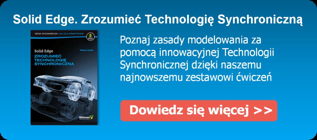 Solid Edge. Zrozumieć Technologię Synchroniczną - nowe ćwiczenia