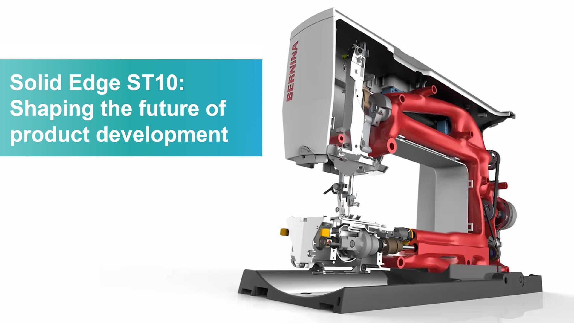 Solid Edge ST10 - tworzenie przyszłości do rozwoju produktów